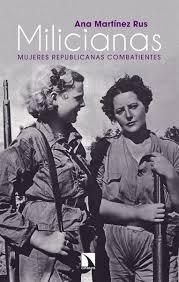 Milicianas : mujeres combatientes republicanas